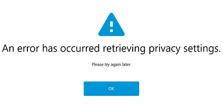 Error message displayed while retrieving privacy settings