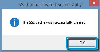 SSL cache was successfully cleared OK button