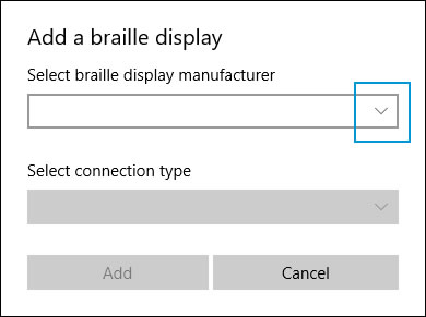 Add a braille display window with Select a braille display manufacturer drop-down menu